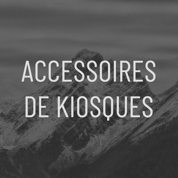 Accessoires de kiosques